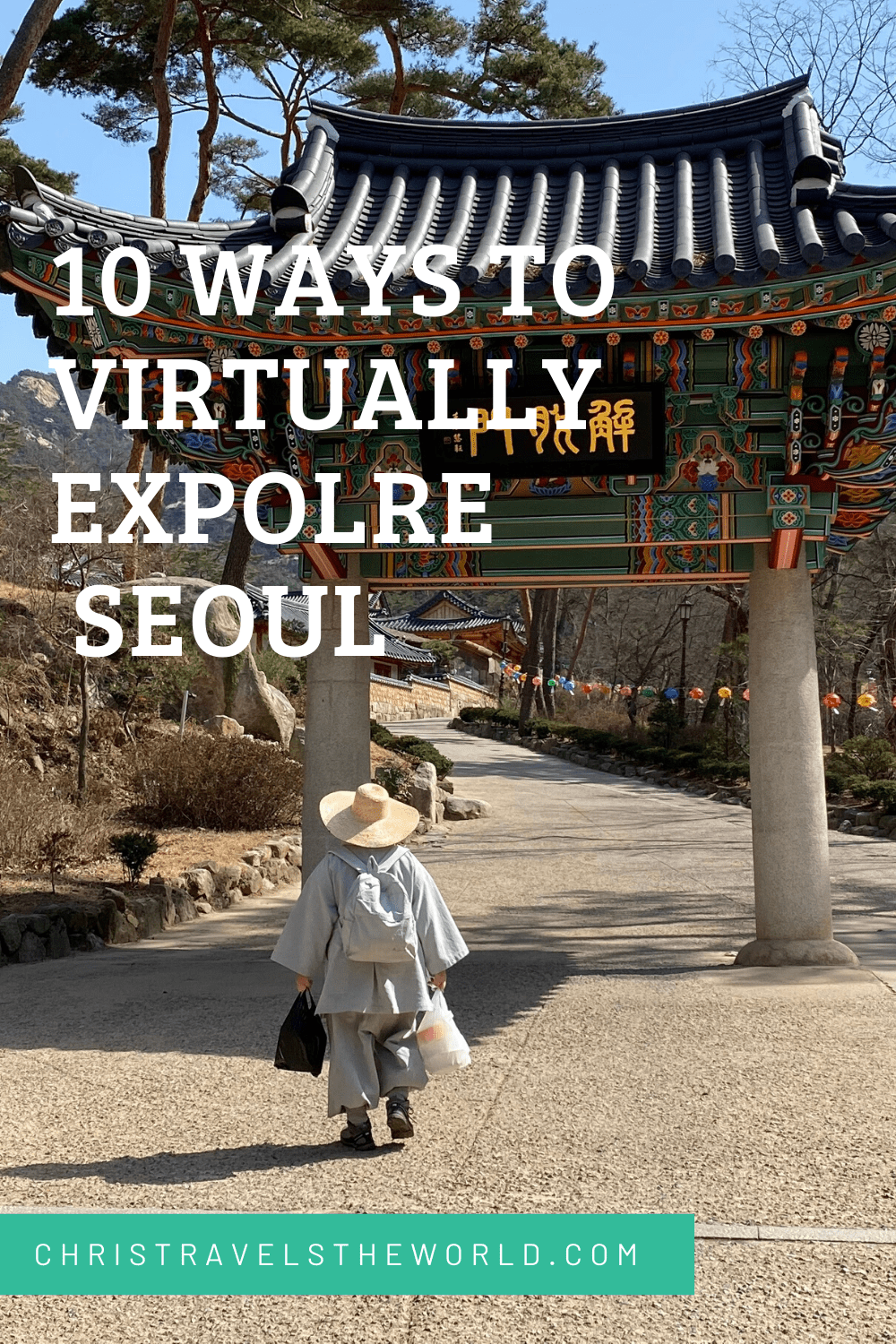 10 Ways to Virtual Explore Seoul